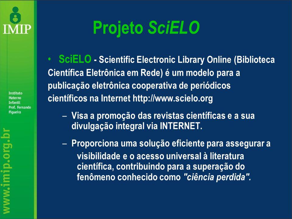 Projeto SciELO SciELO - Scientific Electronic Library Online (Biblioteca. Científica Eletrônica em Rede) é um modelo para a.