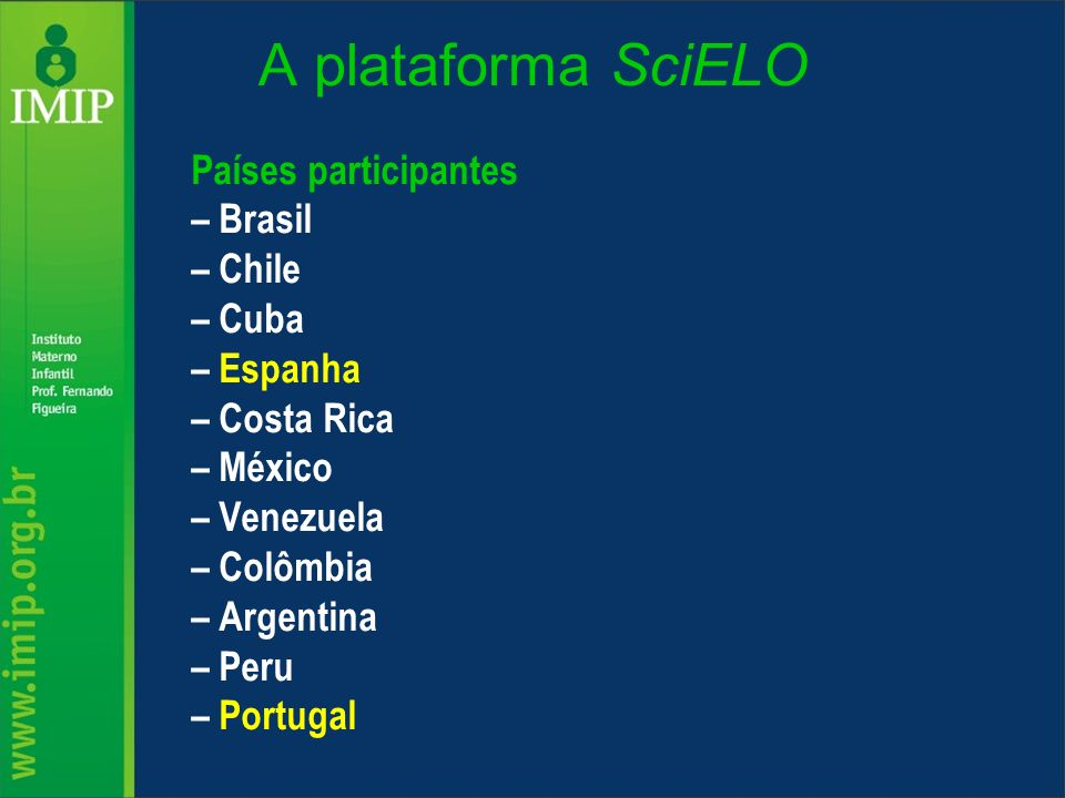 A plataforma SciELO Países participantes – Brasil – Chile – Cuba