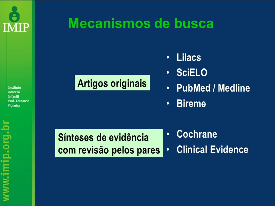 Mecanismos de busca Lilacs SciELO PubMed / Medline Bireme
