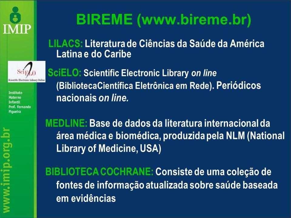BIREME (www.bireme.br) LILACS: Literatura de Ciências da Saúde da América Latina e do Caribe.