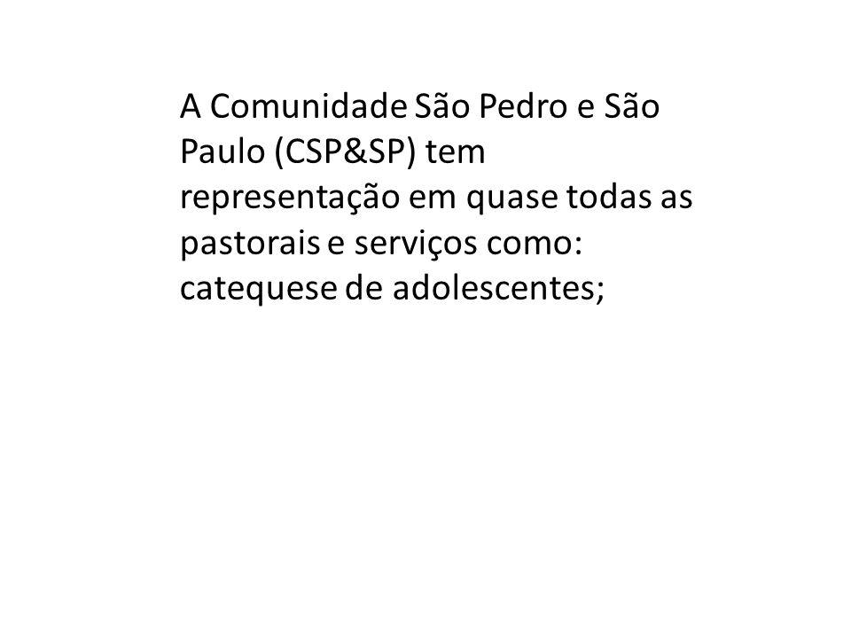 A Comunidade São Pedro e São Paulo (CSP&SP) tem representação em quase todas as pastorais e serviços como: catequese de adolescentes;