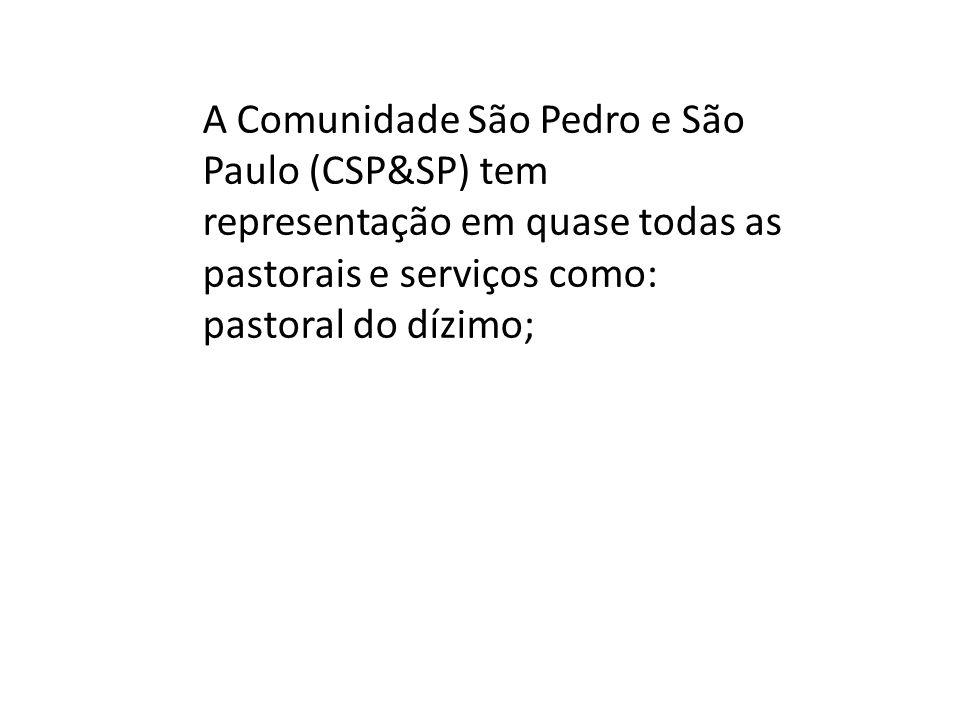 A Comunidade São Pedro e São Paulo (CSP&SP) tem representação em quase todas as pastorais e serviços como: pastoral do dízimo;