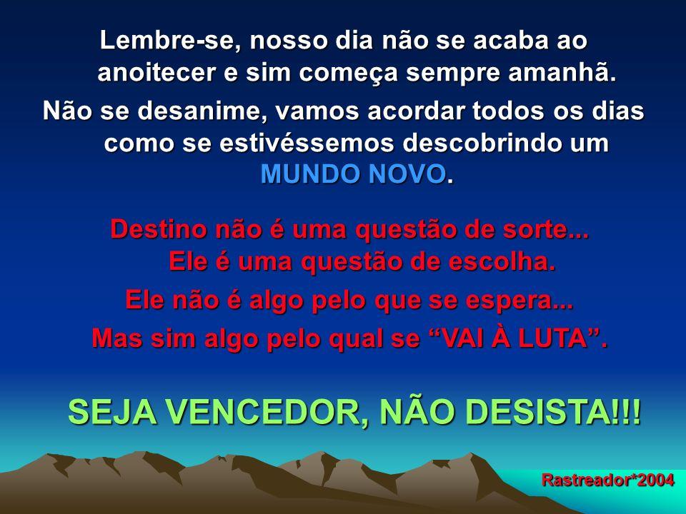 SEJA VENCEDOR, NÃO DESISTA!!!