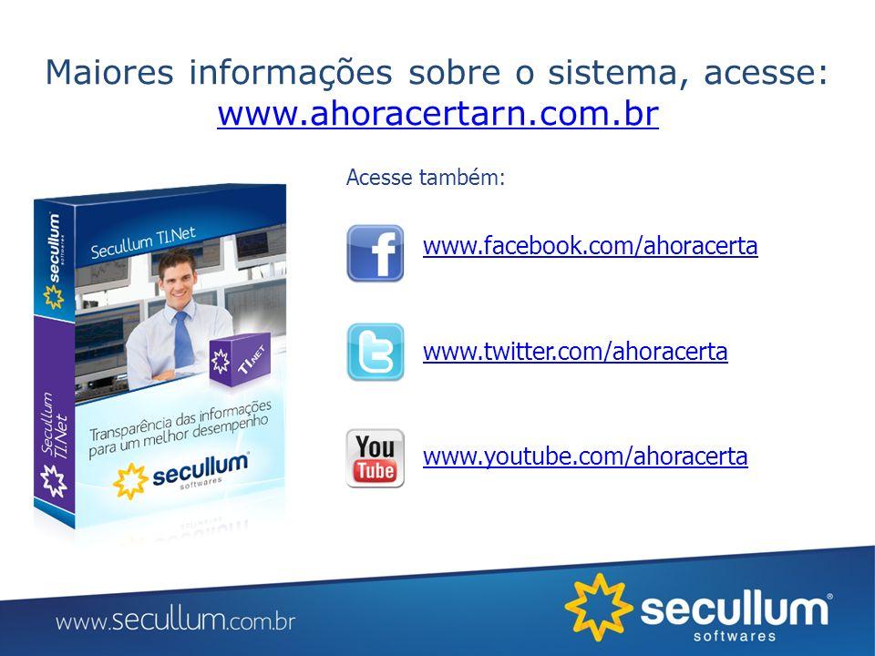 Maiores informações sobre o sistema, acesse: www.ahoracertarn.com.br