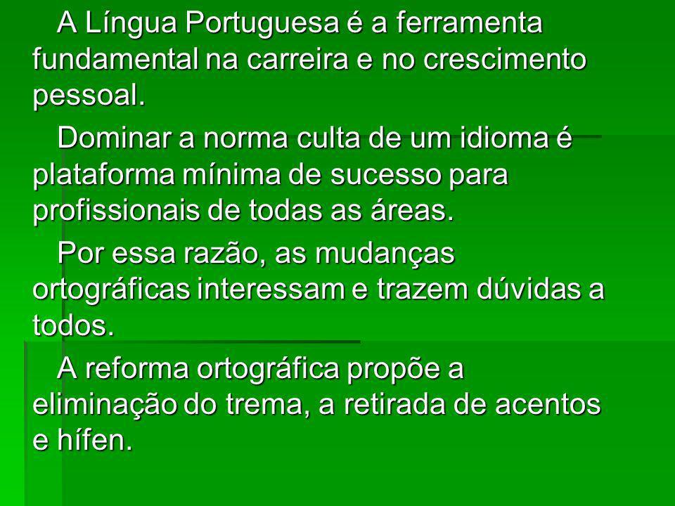 A Língua Portuguesa é a ferramenta fundamental na carreira e no crescimento pessoal.