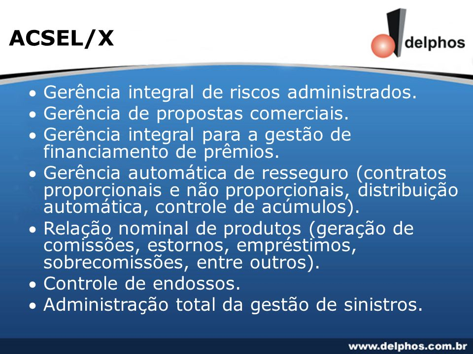 ACSEL/X Gerência integral de riscos administrados.
