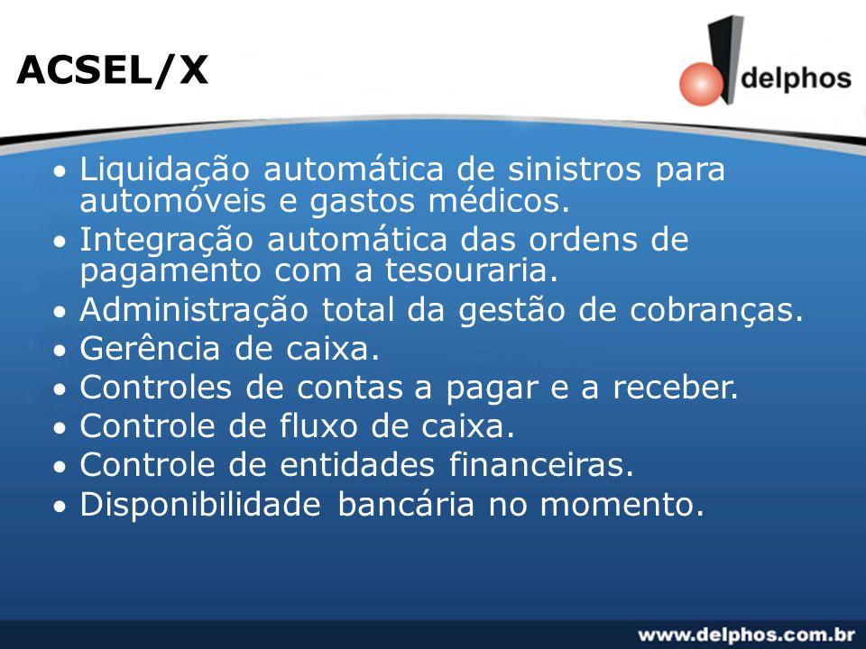 ACSEL/X Liquidação automática de sinistros para automóveis e gastos médicos. Integração automática das ordens de pagamento com a tesouraria.