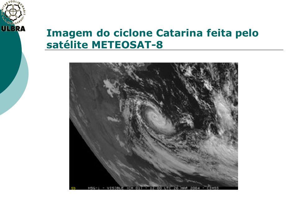 Imagem do ciclone Catarina feita pelo satélite METEOSAT-8