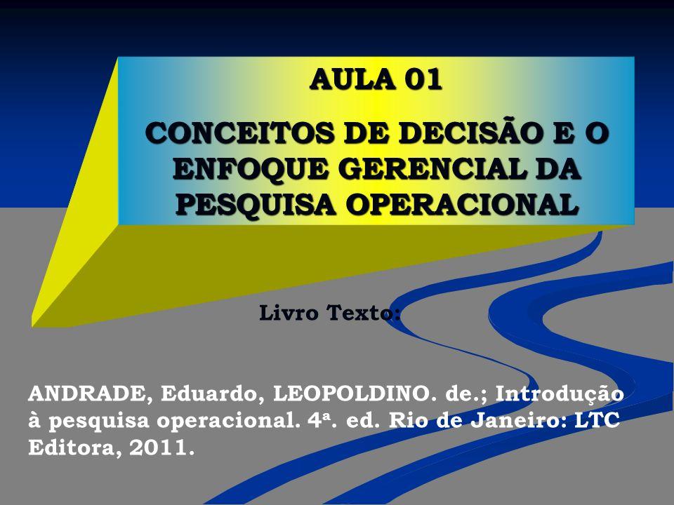 CONCEITOS DE DECISÃO E O ENFOQUE GERENCIAL DA PESQUISA OPERACIONAL