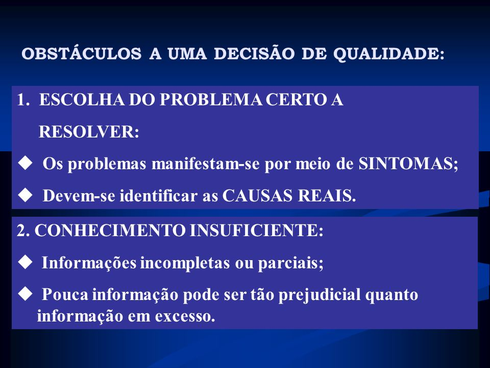 1. ESCOLHA DO PROBLEMA CERTO A RESOLVER: