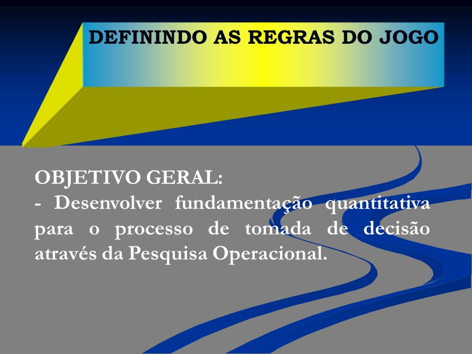 DEFININDO AS REGRAS DO JOGO