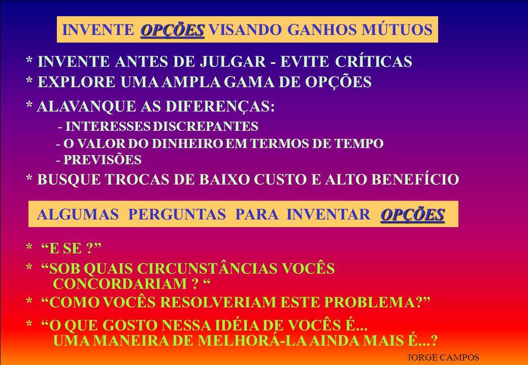 INVENTE OPÇÕES VISANDO GANHOS MÚTUOS