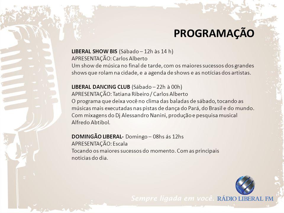 PROGRAMAÇÃO LIBERAL SHOW BIS (Sábado – 12h às 14 h)