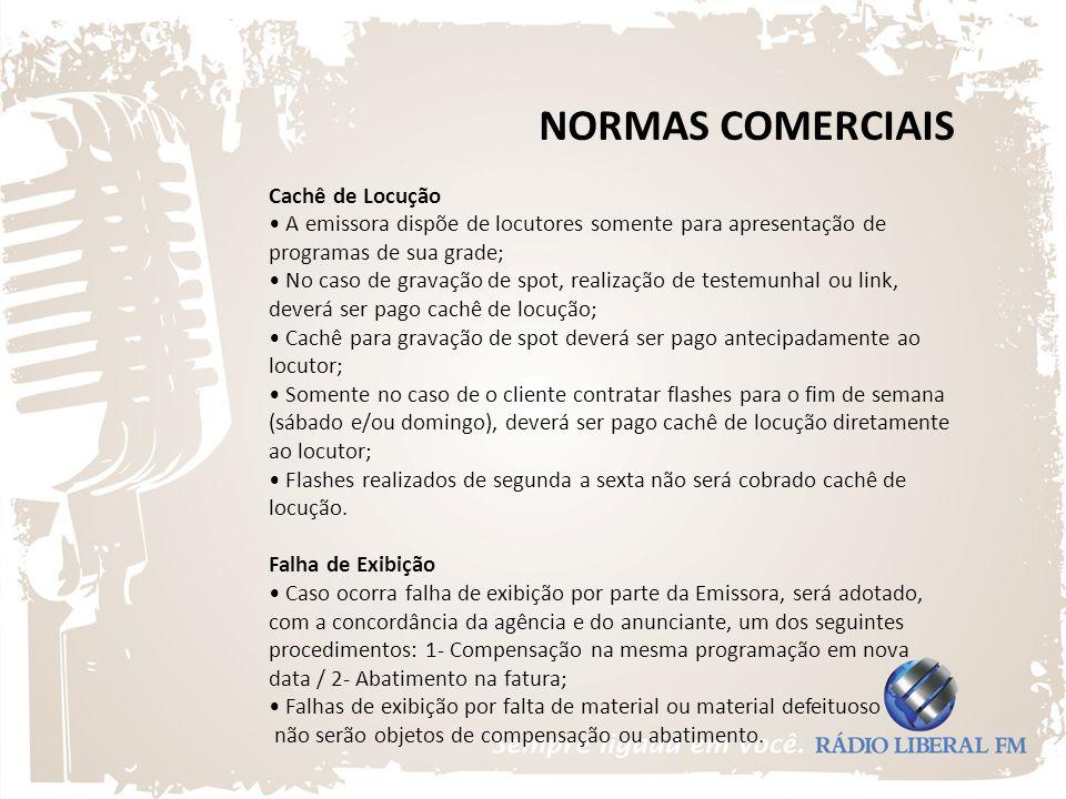 NORMAS COMERCIAIS Cachê de Locução • A emissora dispõe de locutores somente para apresentação de programas de sua grade;