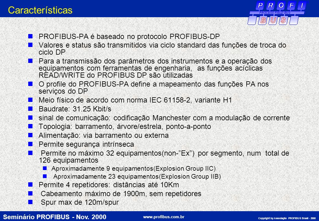 Características PROFIBUS-PA é baseado no protocolo PROFIBUS-DP