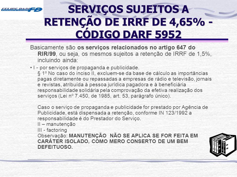 SERVIÇOS SUJEITOS A RETENÇÃO DE IRRF DE 4,65% - CÓDIGO DARF 5952