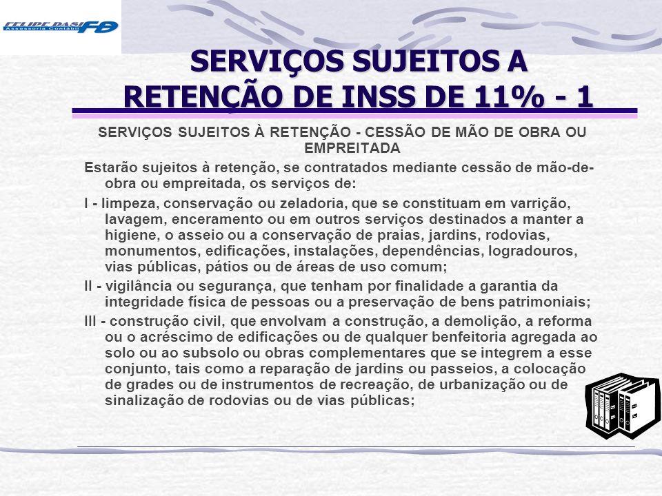 SERVIÇOS SUJEITOS A RETENÇÃO DE INSS DE 11% - 1
