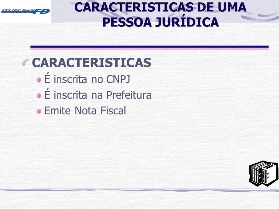 CARACTERISTICAS DE UMA PESSOA JURÍDICA