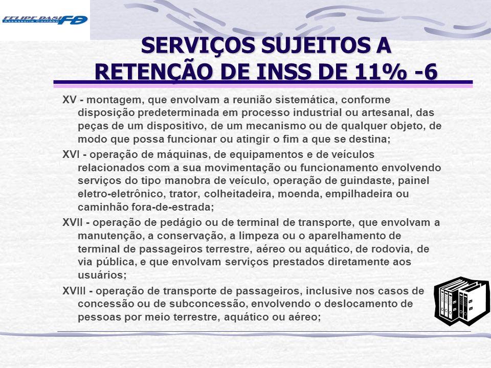 SERVIÇOS SUJEITOS A RETENÇÃO DE INSS DE 11% -6