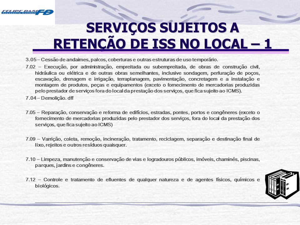 SERVIÇOS SUJEITOS A RETENÇÃO DE ISS NO LOCAL – 1