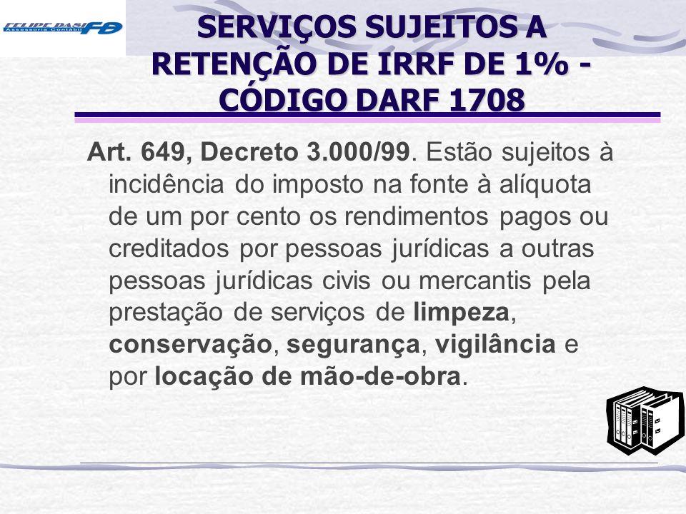 SERVIÇOS SUJEITOS A RETENÇÃO DE IRRF DE 1% - CÓDIGO DARF 1708