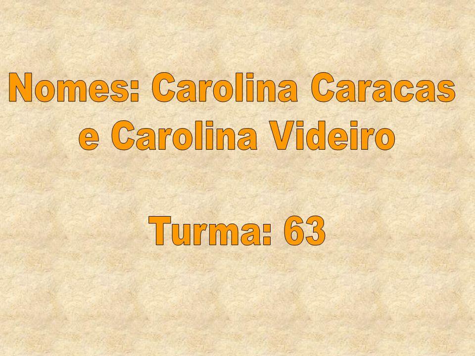 Nomes: Carolina Caracas