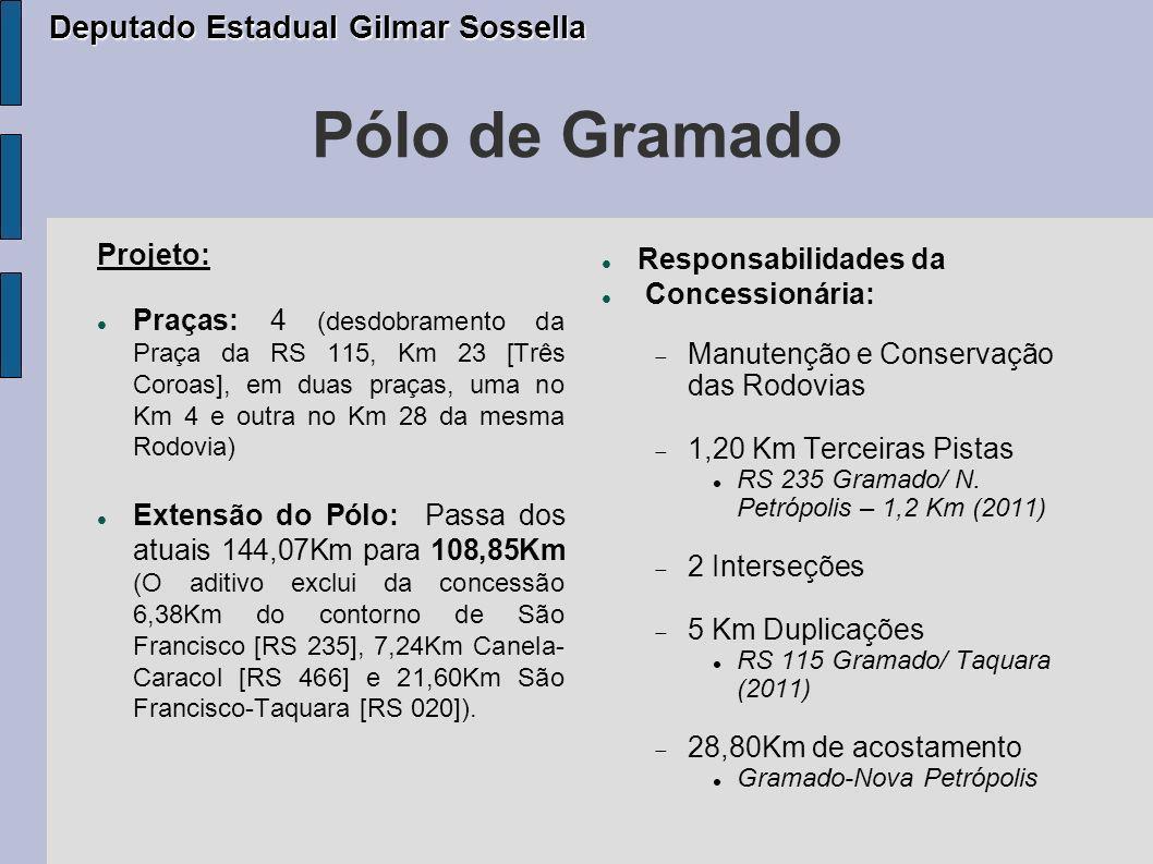 Pólo de Gramado Deputado Estadual Gilmar Sossella Projeto: