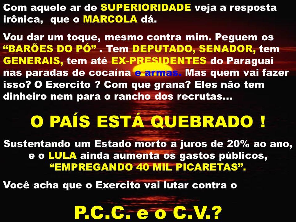 P.C.C. e o C.V. O PAÍS ESTÁ QUEBRADO !