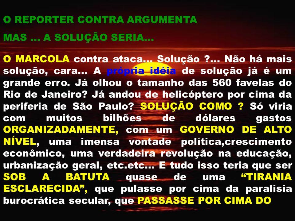 O REPORTER CONTRA ARGUMENTA