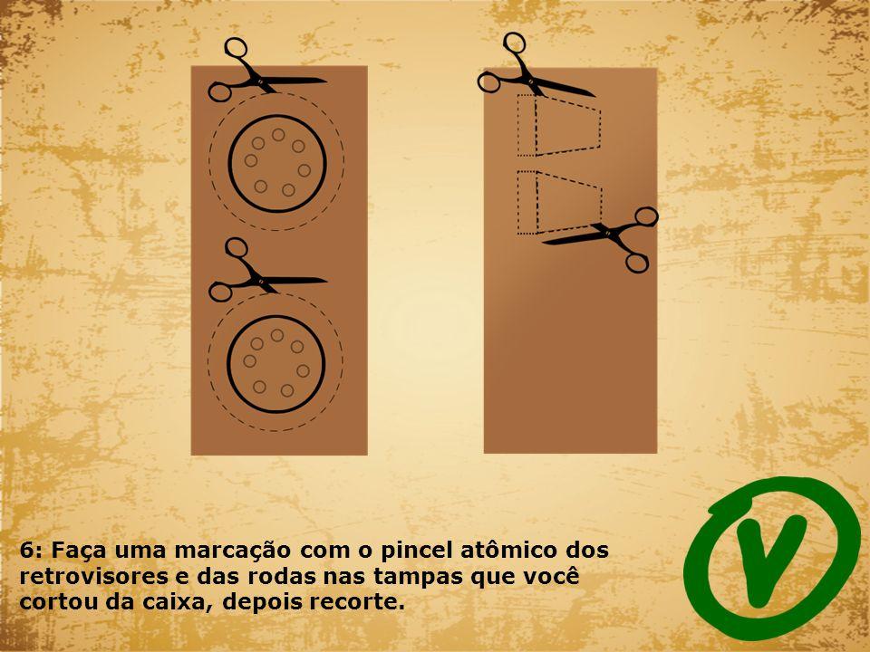 6: Faça uma marcação com o pincel atômico dos retrovisores e das rodas nas tampas que você cortou da caixa, depois recorte.