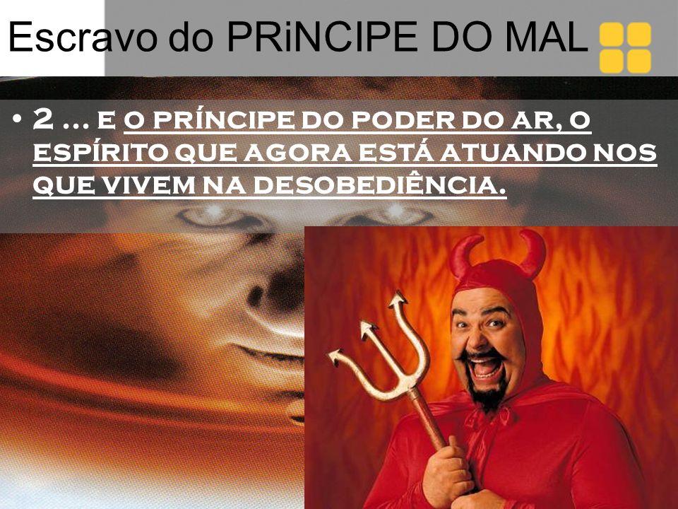 Escravo do PRiNCIPE DO MAL