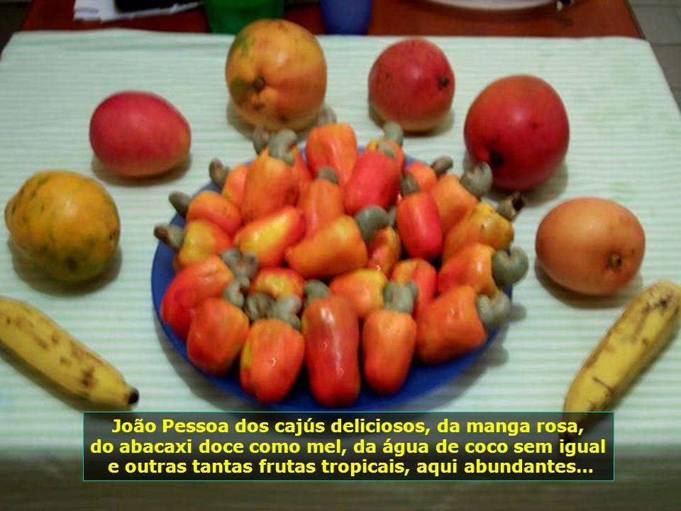 João Pessoa dos cajús deliciosos, da manga rosa,