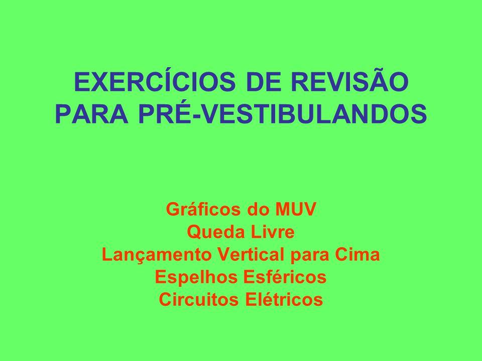 EXERCÍCIOS DE REVISÃO PARA PRÉ-VESTIBULANDOS