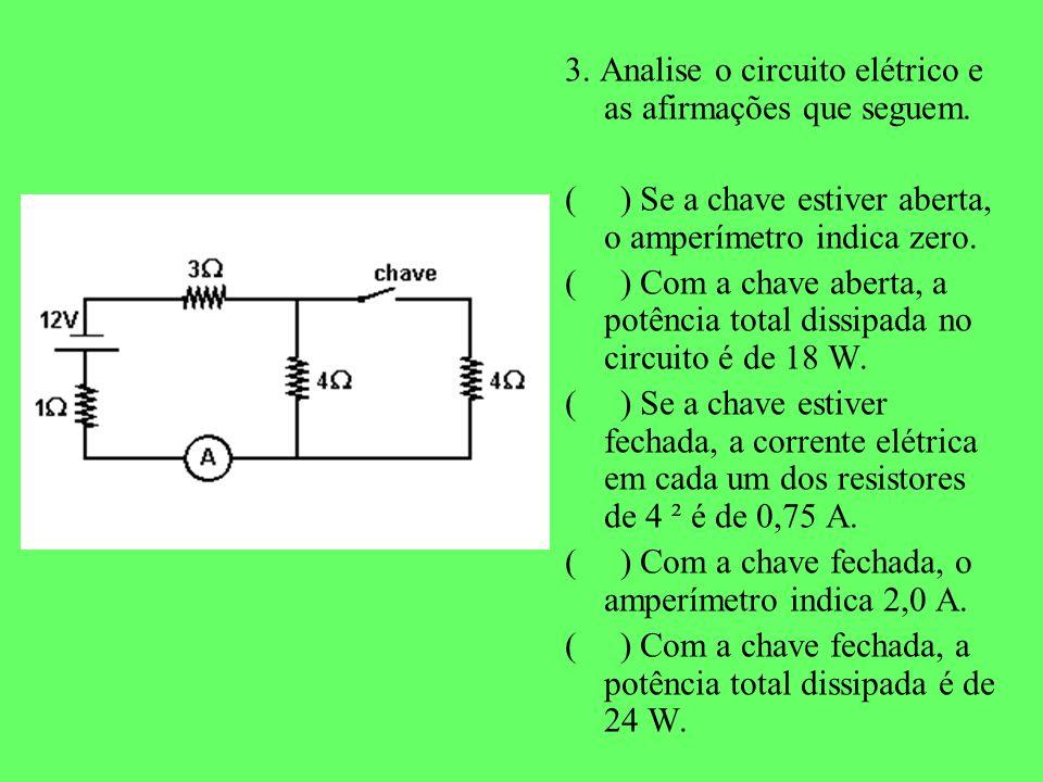 3. Analise o circuito elétrico e as afirmações que seguem.