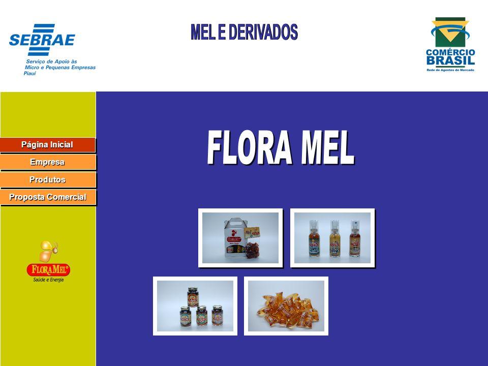 FLORA MEL MEL E DERIVADOS Página Inicial Empresa Produtos