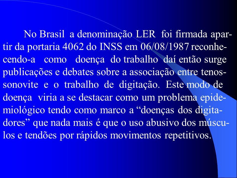 No Brasil a denominação LER foi firmada apar-