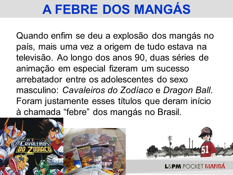 A FEBRE DOS MANGÁS