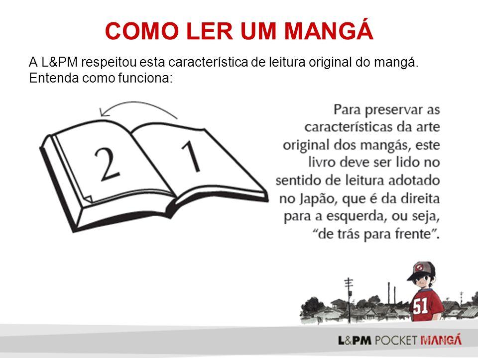 COMO LER UM MANGÁ A L&PM respeitou esta característica de leitura original do mangá.