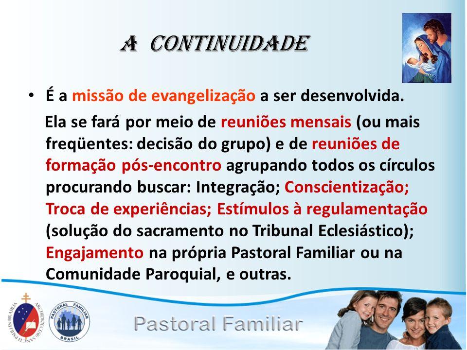 A Continuidade É a missão de evangelização a ser desenvolvida.