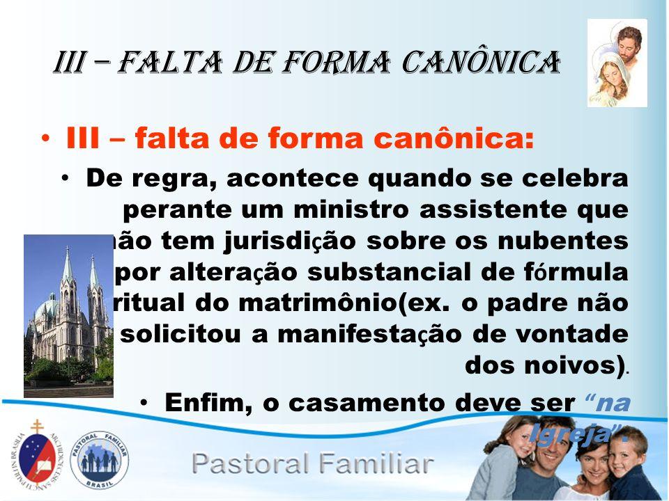 III – Falta de Forma Canônica