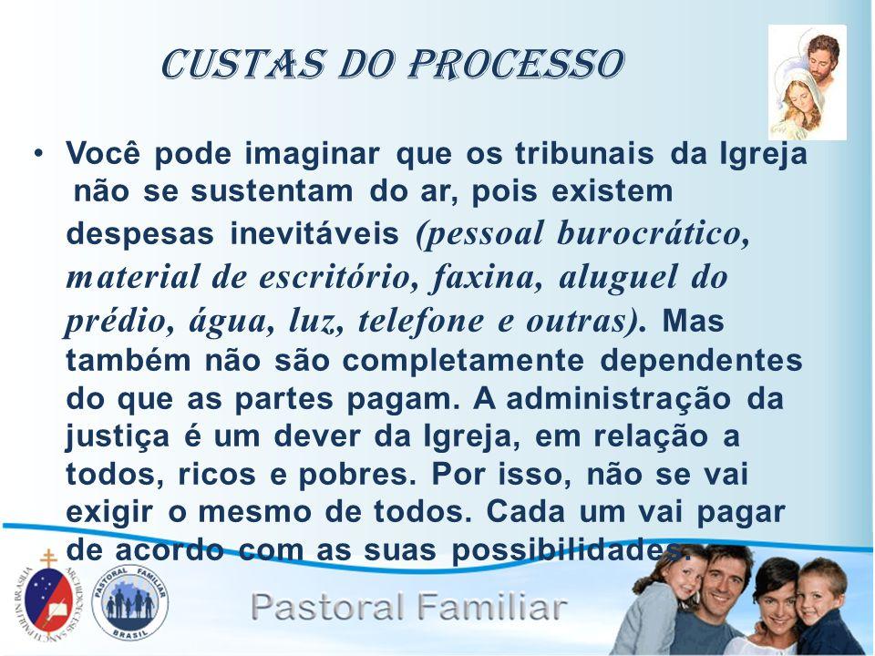 Custas do Processo Você pode imaginar que os tribunais da Igreja