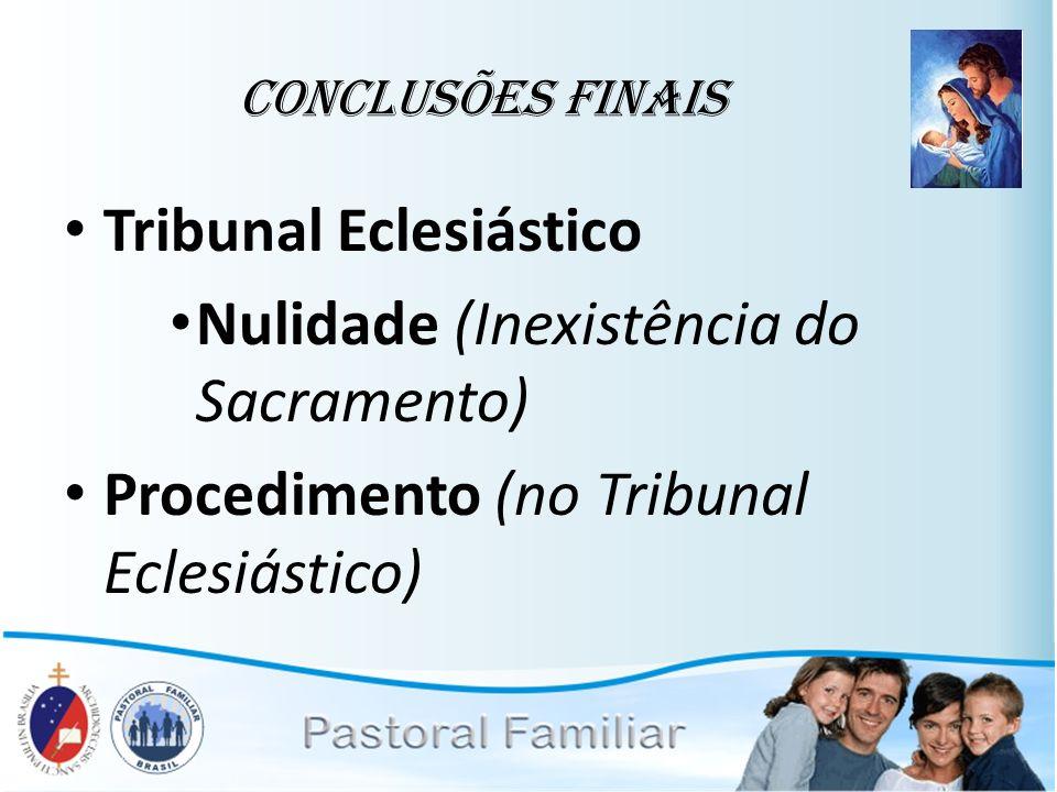 Tribunal Eclesiástico Nulidade (Inexistência do Sacramento)
