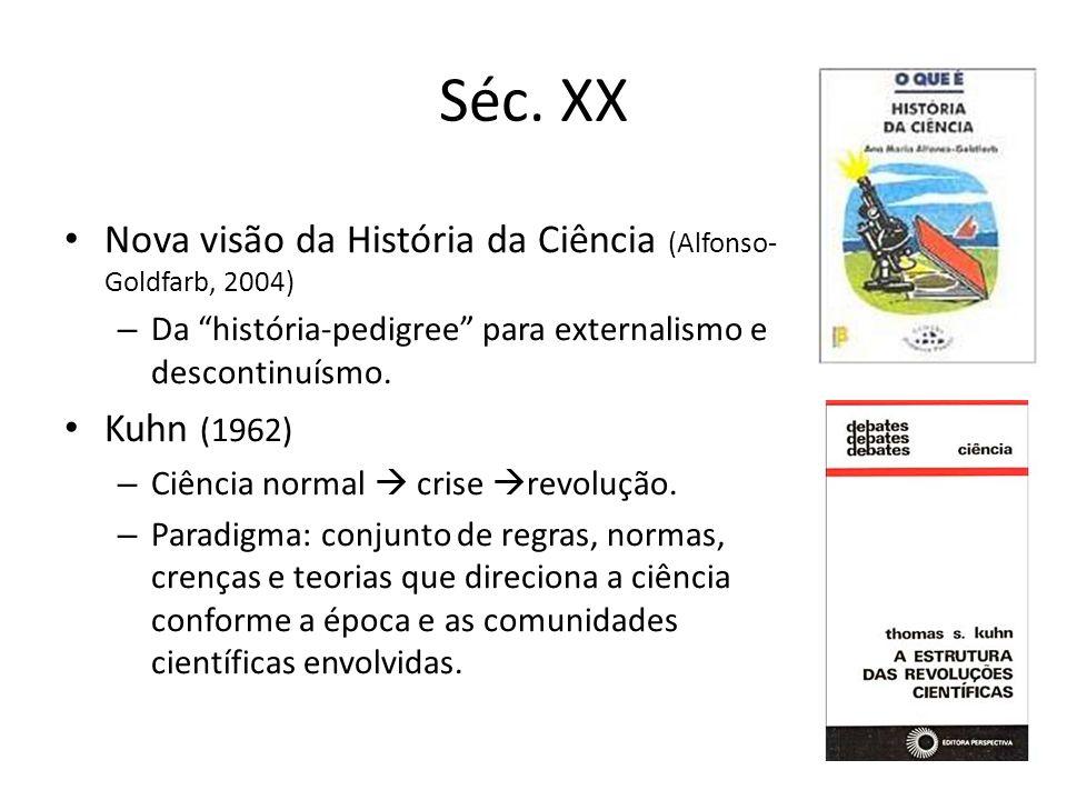 Séc. XX Nova visão da História da Ciência (Alfonso-Goldfarb, 2004)