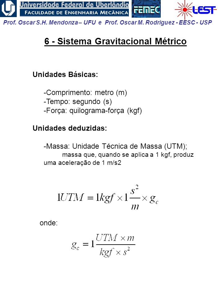 6 - Sistema Gravitacional Métrico