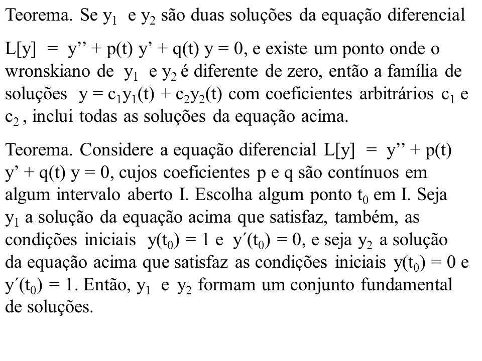 Teorema. Se y1 e y2 são duas soluções da equação diferencial