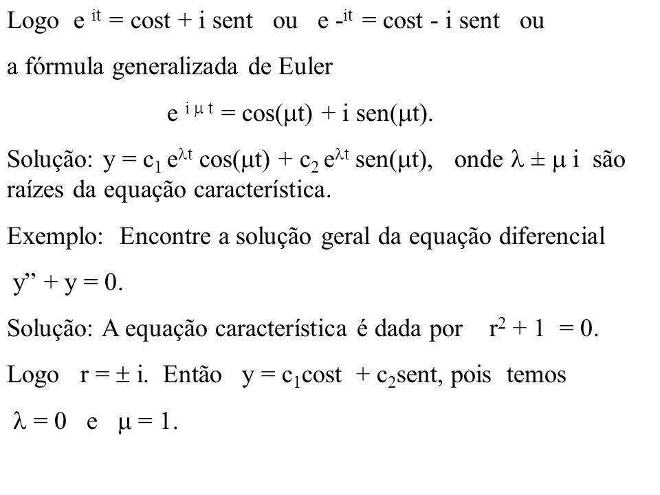 Logo e it = cost + i sent ou e -it = cost - i sent ou