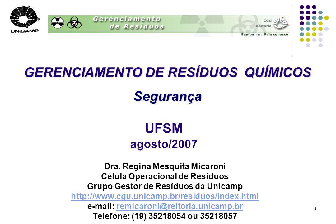 UFSM agosto/2007 GERENCIAMENTO DE RESÍDUOS QUÍMICOS Segurança