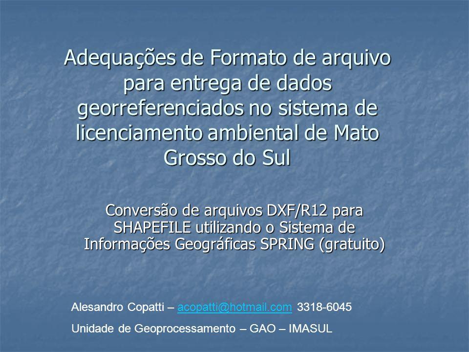 Adequações de Formato de arquivo para entrega de dados georreferenciados no sistema de licenciamento ambiental de Mato Grosso do Sul