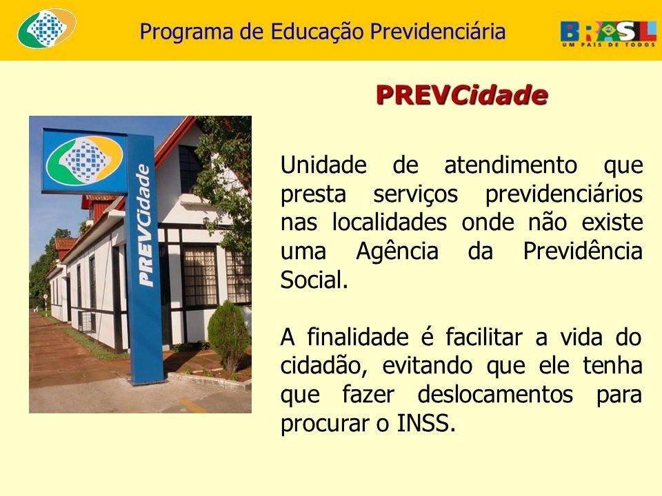 PREVCidade Unidade de atendimento que presta serviços previdenciários nas localidades onde não existe uma Agência da Previdência Social.
