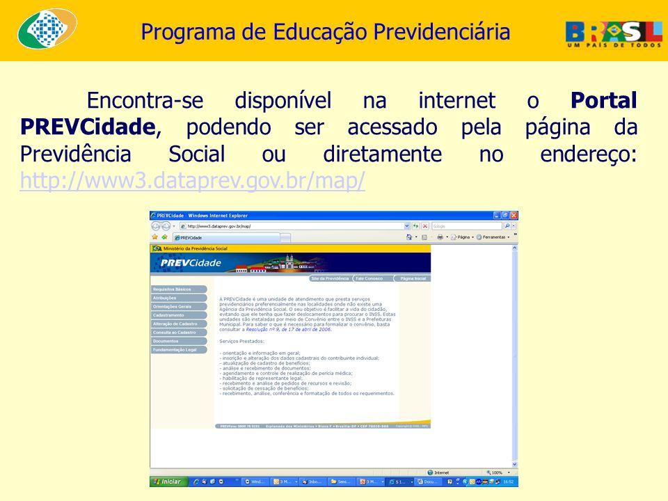 Encontra-se disponível na internet o Portal PREVCidade, podendo ser acessado pela página da Previdência Social ou diretamente no endereço: http://www3.dataprev.gov.br/map/